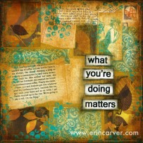 what you're doing matters